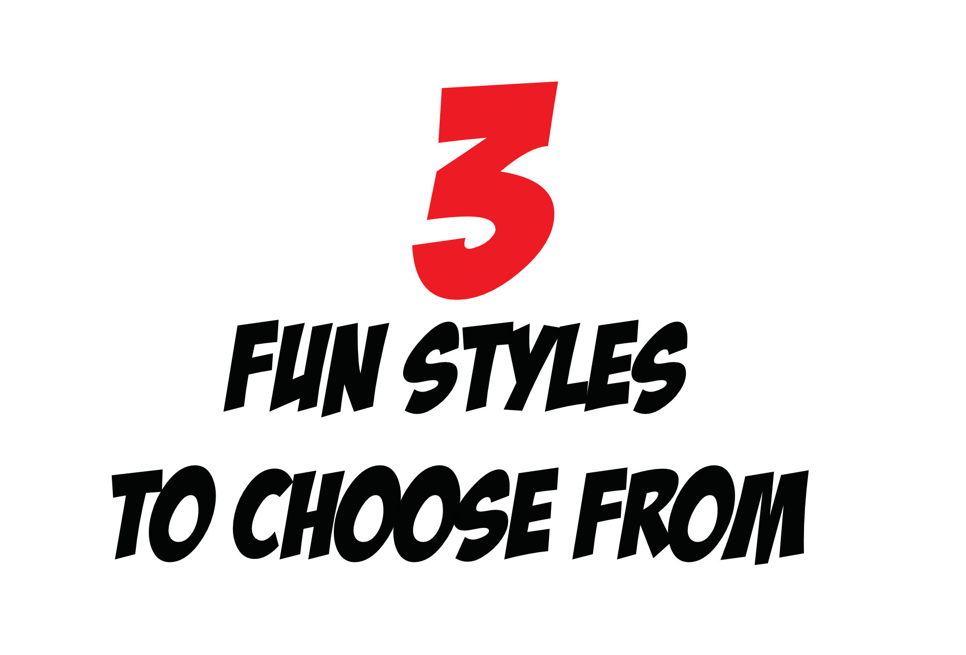 3 Fun Styles to Choose From